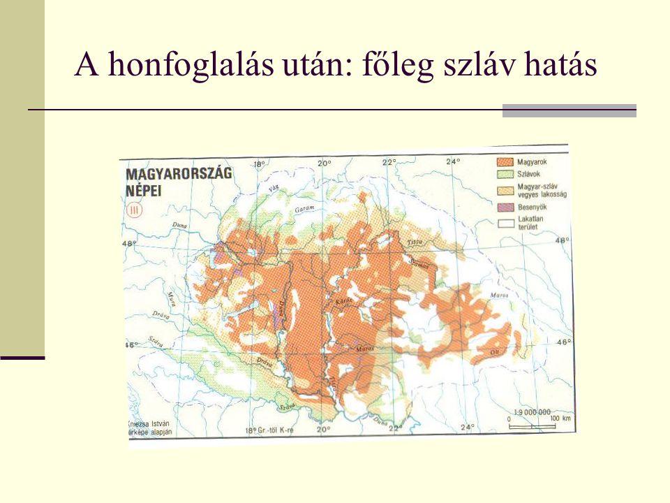 A honfoglalás után: főleg szláv hatás