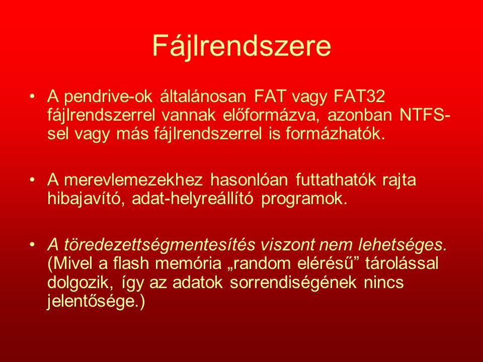 Fájlrendszere A pendrive-ok általánosan FAT vagy FAT32 fájlrendszerrel vannak előformázva, azonban NTFS-sel vagy más fájlrendszerrel is formázhatók.