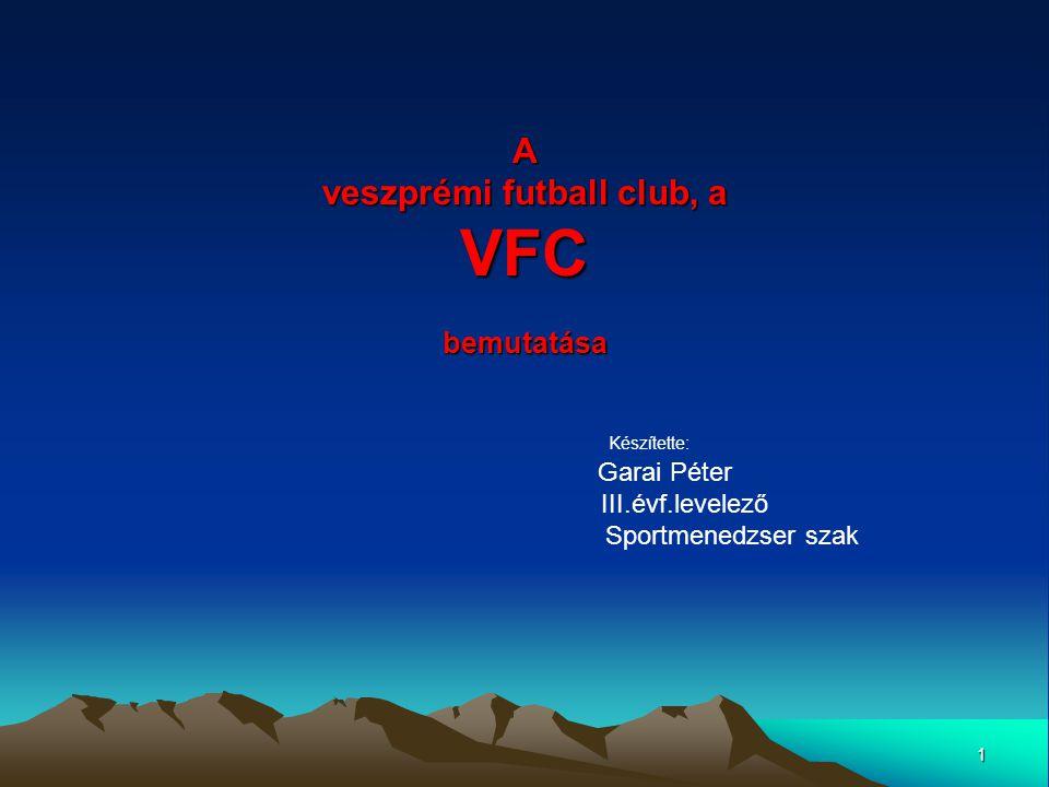 A veszprémi futball club, a VFC bemutatása