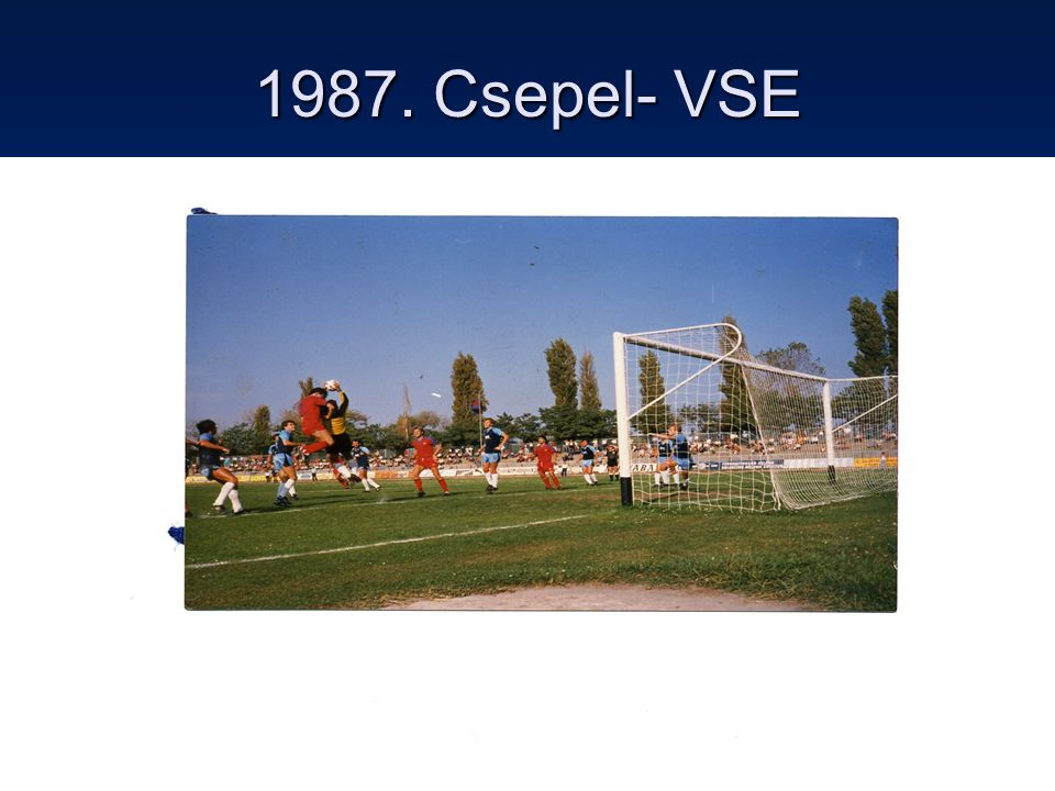 1987. Csepel- VSE