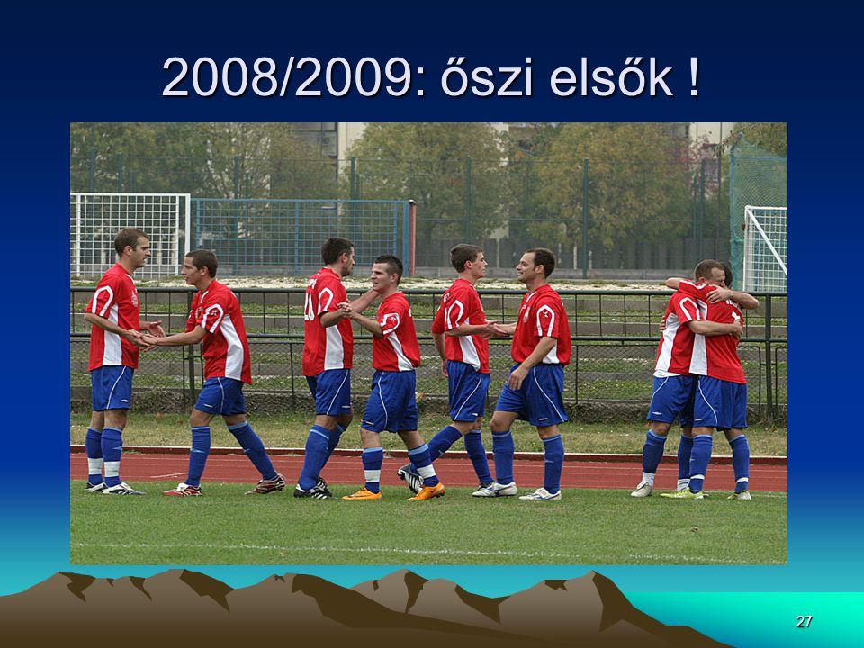 2008/2009: őszi elsők !