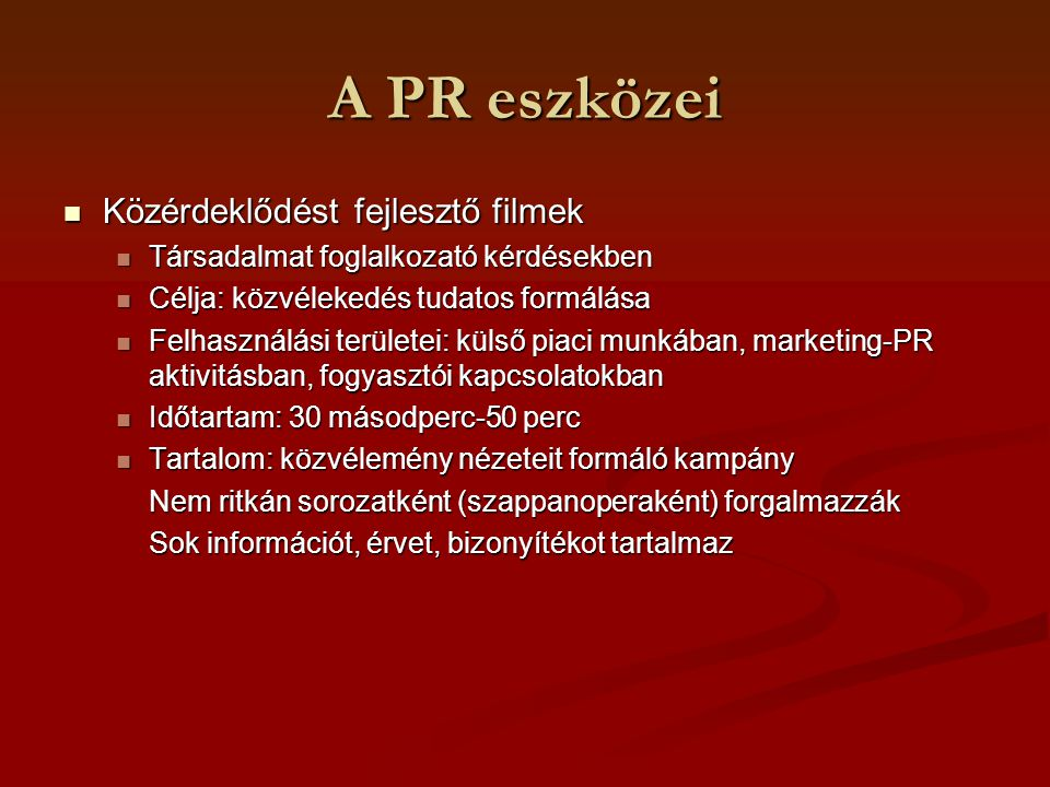 A PR eszközei Közérdeklődést fejlesztő filmek