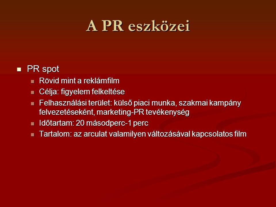 A PR eszközei PR spot Rövid mint a reklámfilm