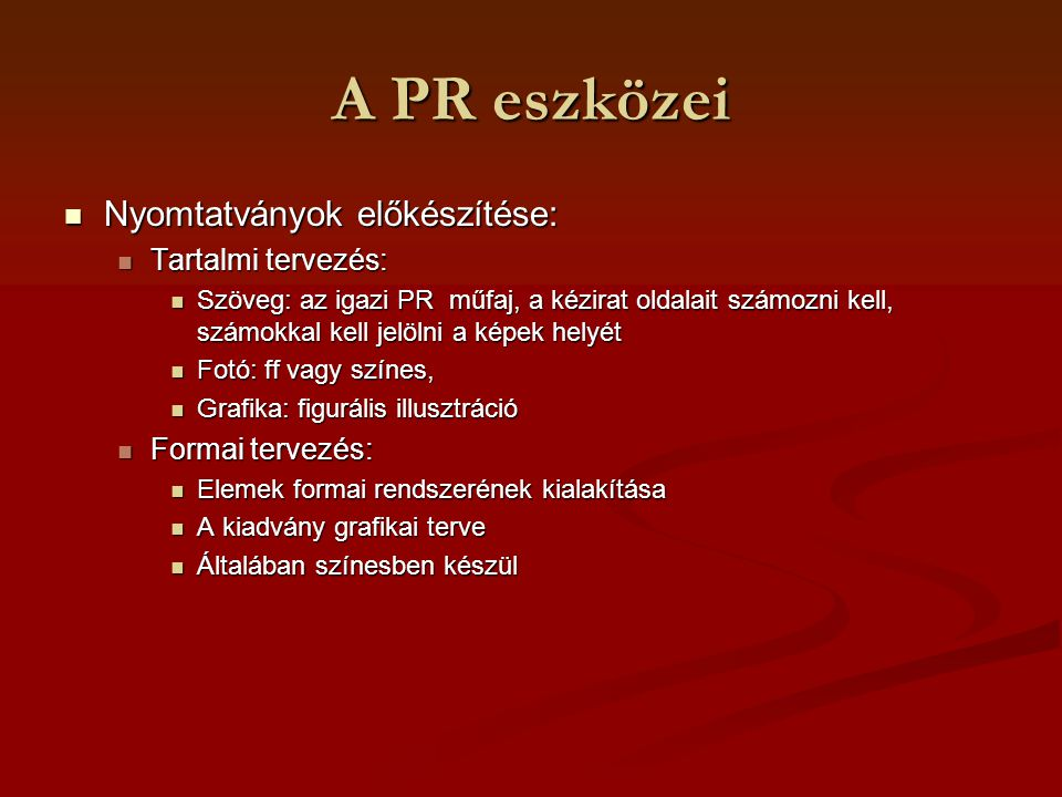 A PR eszközei Nyomtatványok előkészítése: Tartalmi tervezés: