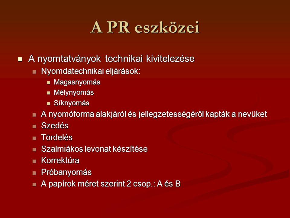 A PR eszközei A nyomtatványok technikai kivitelezése