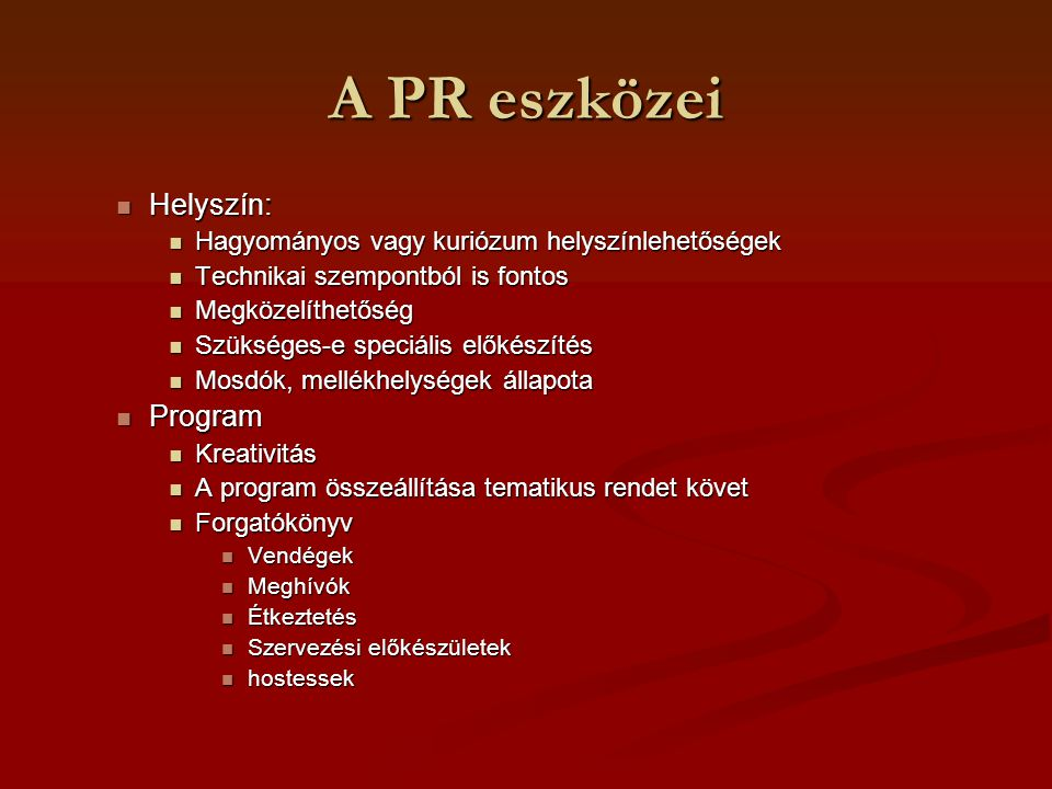 A PR eszközei Helyszín: Program
