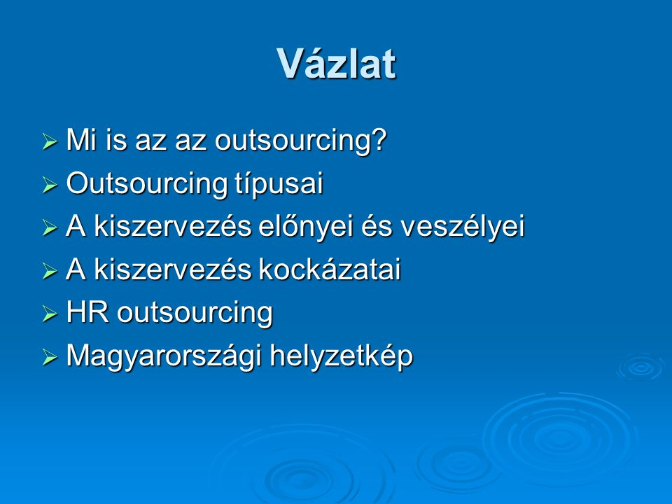 Vázlat Mi is az az outsourcing Outsourcing típusai