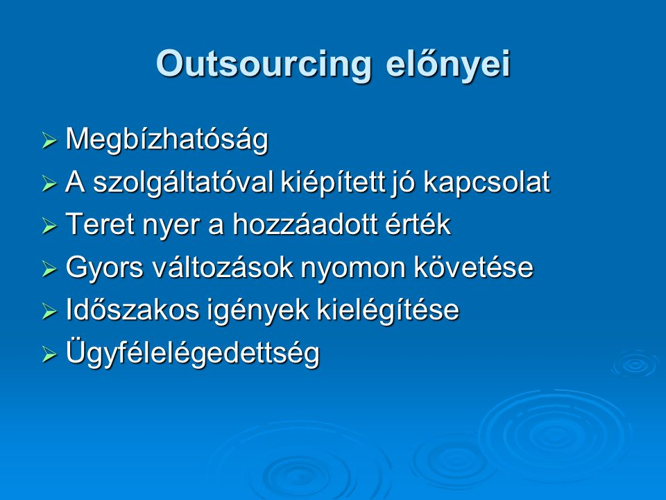 Outsourcing előnyei Megbízhatóság