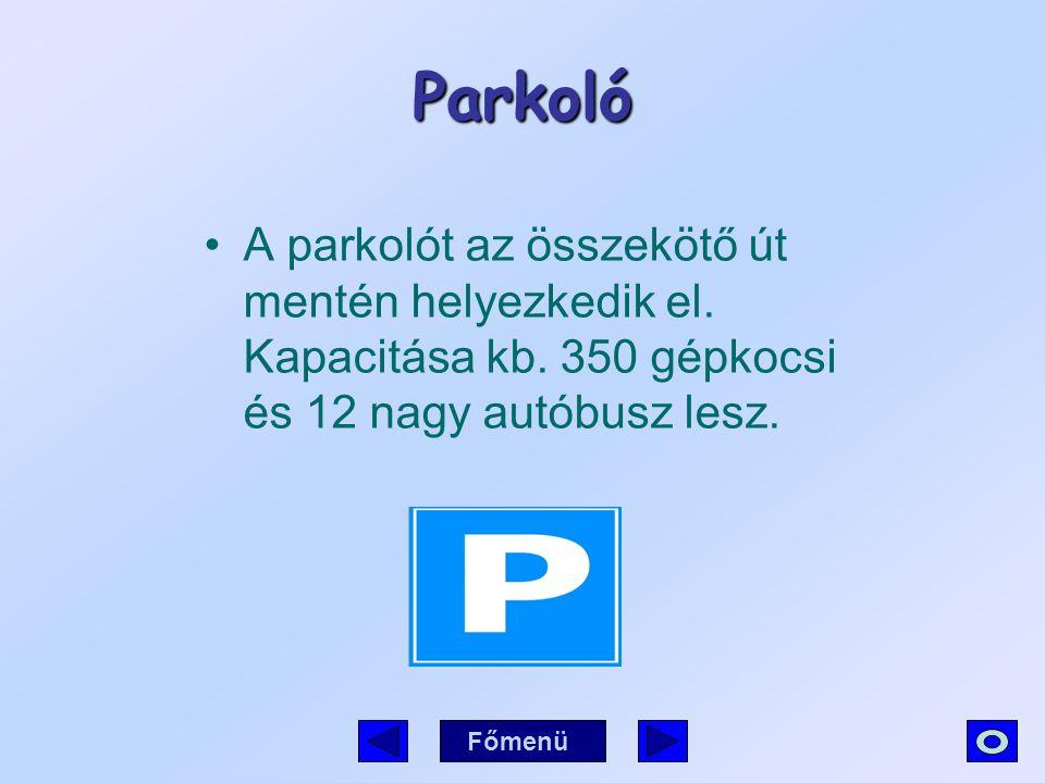 Parkoló A parkolót az összekötő út mentén helyezkedik el. Kapacitása kb. 350 gépkocsi és 12 nagy autóbusz lesz.