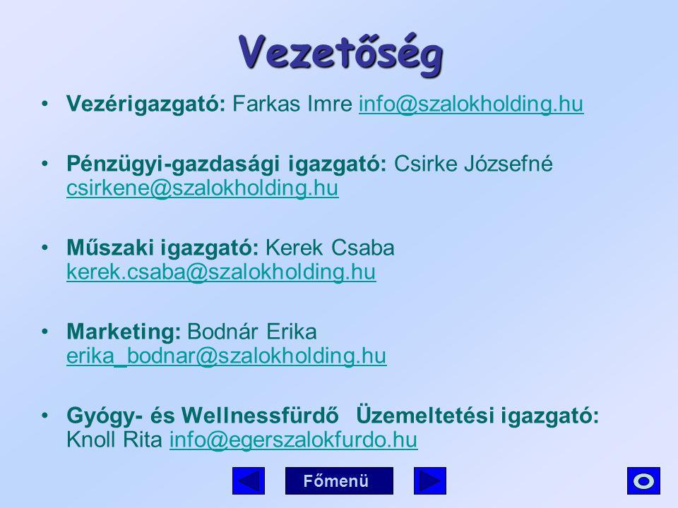 Vezetőség Vezérigazgató: Farkas Imre info@szalokholding.hu