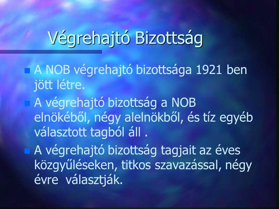 Végrehajtó Bizottság A NOB végrehajtó bizottsága 1921 ben jött létre.