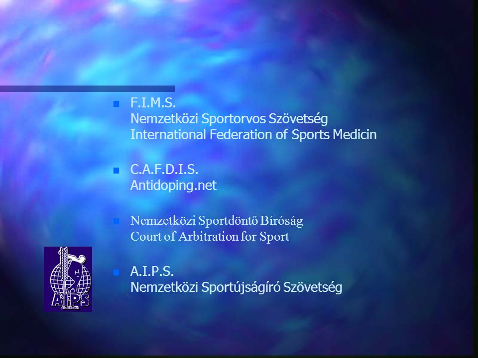 F.I.M.S. Nemzetközi Sportorvos Szövetség International Federation of Sports Medicin