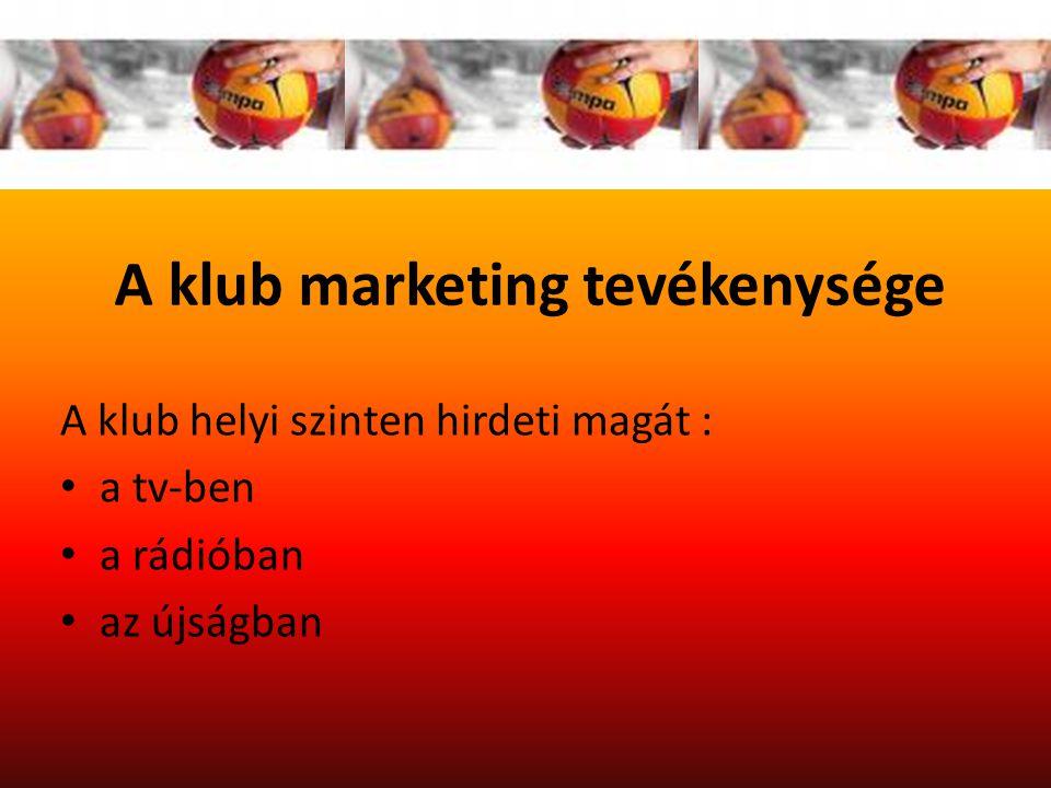 A klub marketing tevékenysége