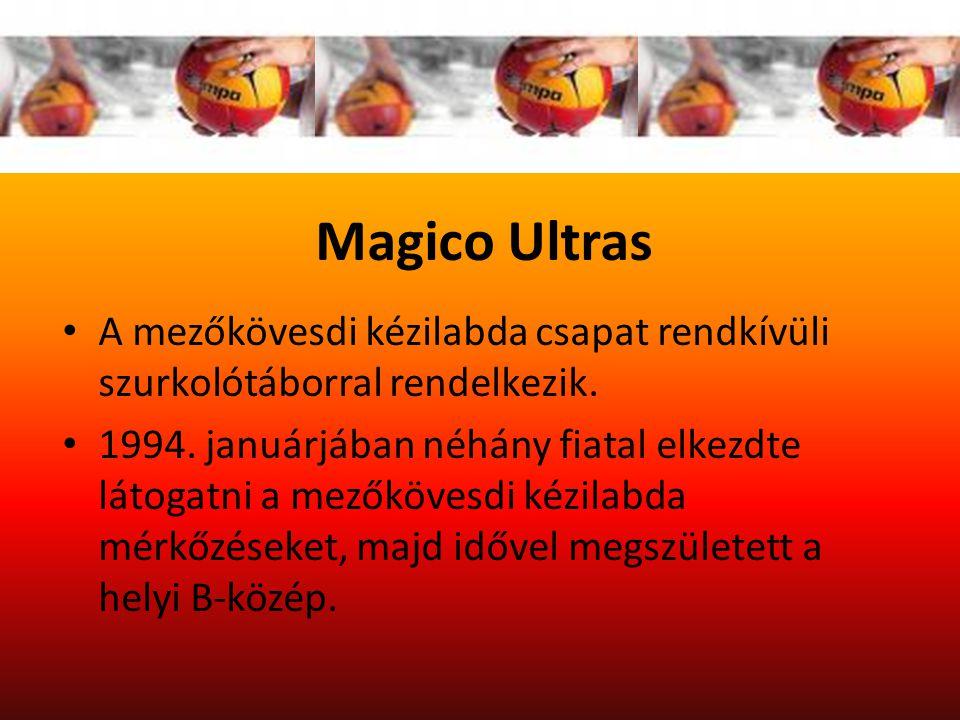 Magico Ultras A mezőkövesdi kézilabda csapat rendkívüli szurkolótáborral rendelkezik.