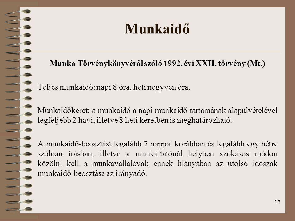 Munka Törvénykönyvéről szóló 1992. évi XXII. törvény (Mt.)