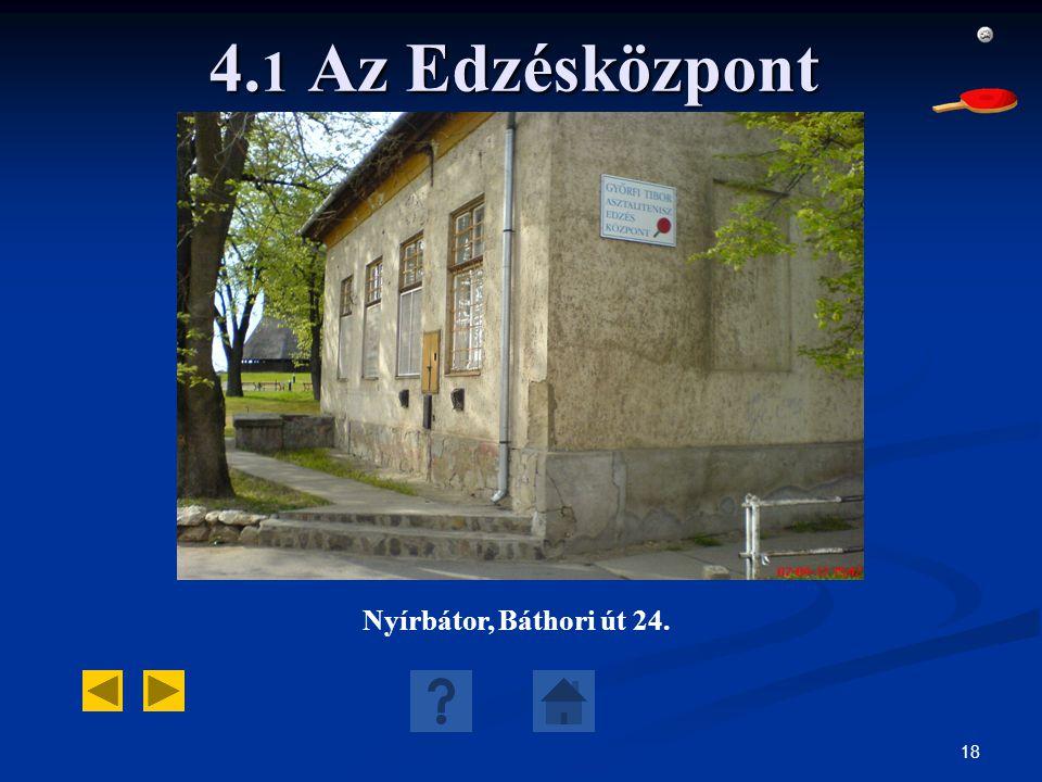 4.1 Az Edzésközpont Nyírbátor, Báthori út 24.