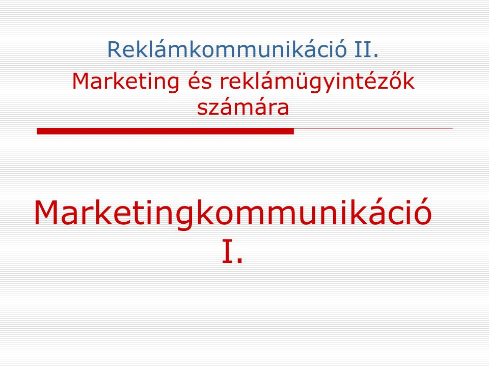Marketingkommunikáció I.