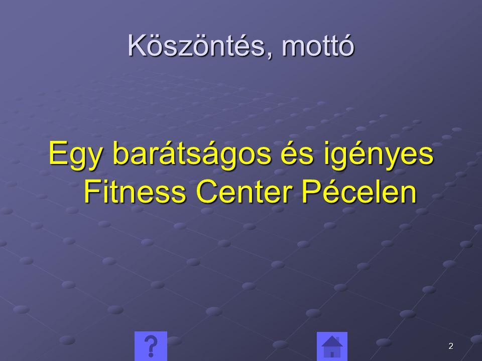 Egy barátságos és igényes Fitness Center Pécelen