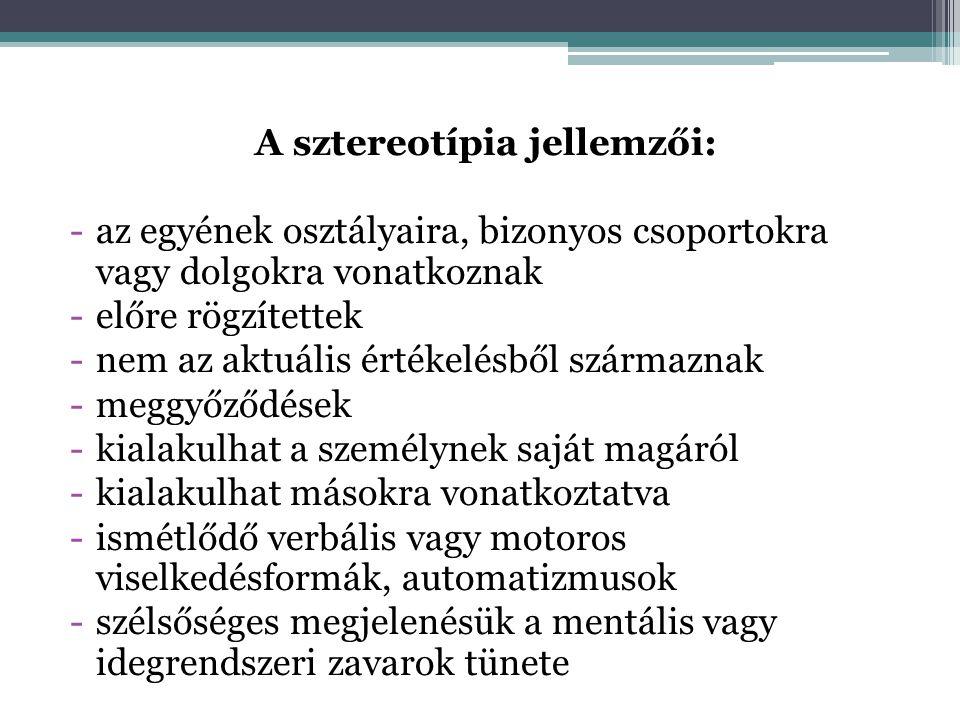 A sztereotípia jellemzői: