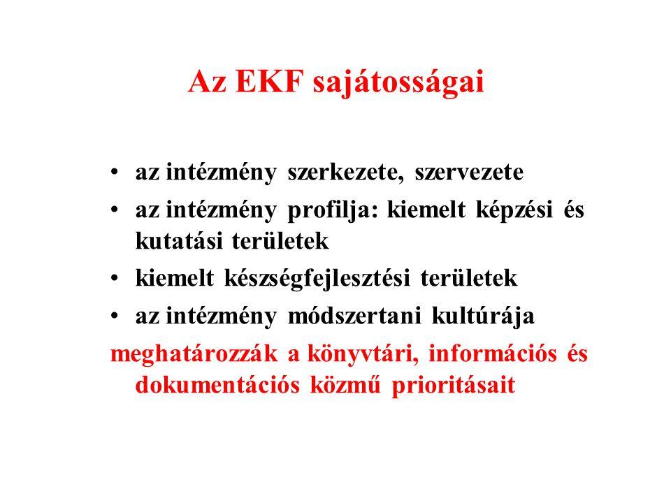 Az EKF sajátosságai az intézmény szerkezete, szervezete