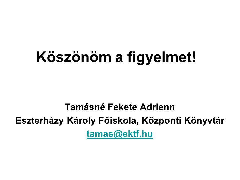 Tamásné Fekete Adrienn Eszterházy Károly Főiskola, Központi Könyvtár
