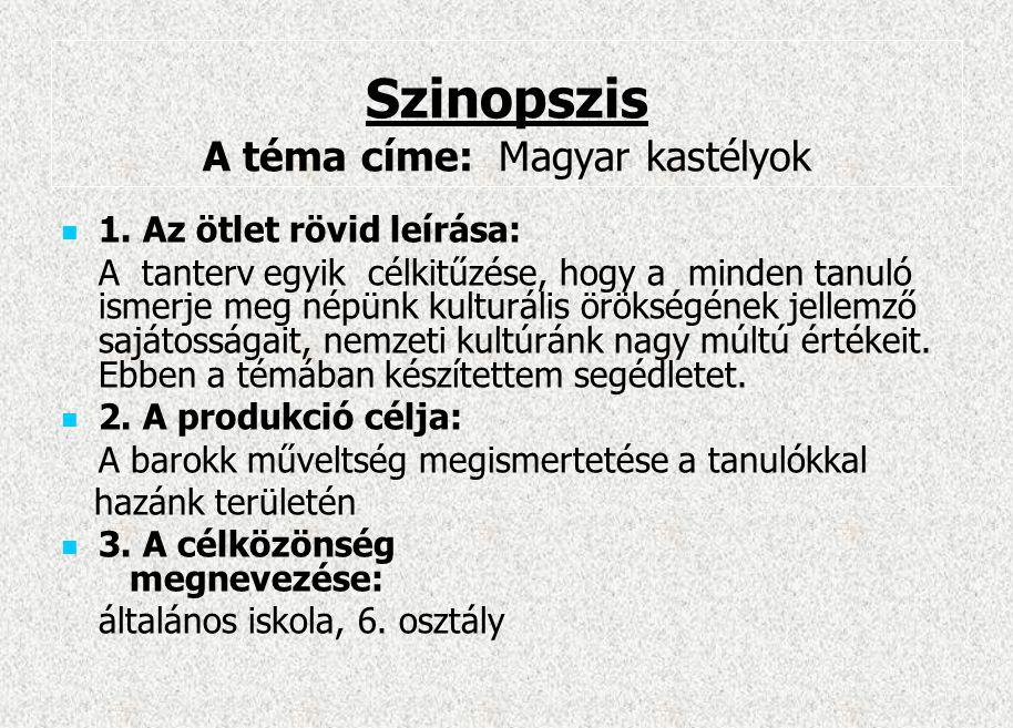 Szinopszis A téma címe: Magyar kastélyok