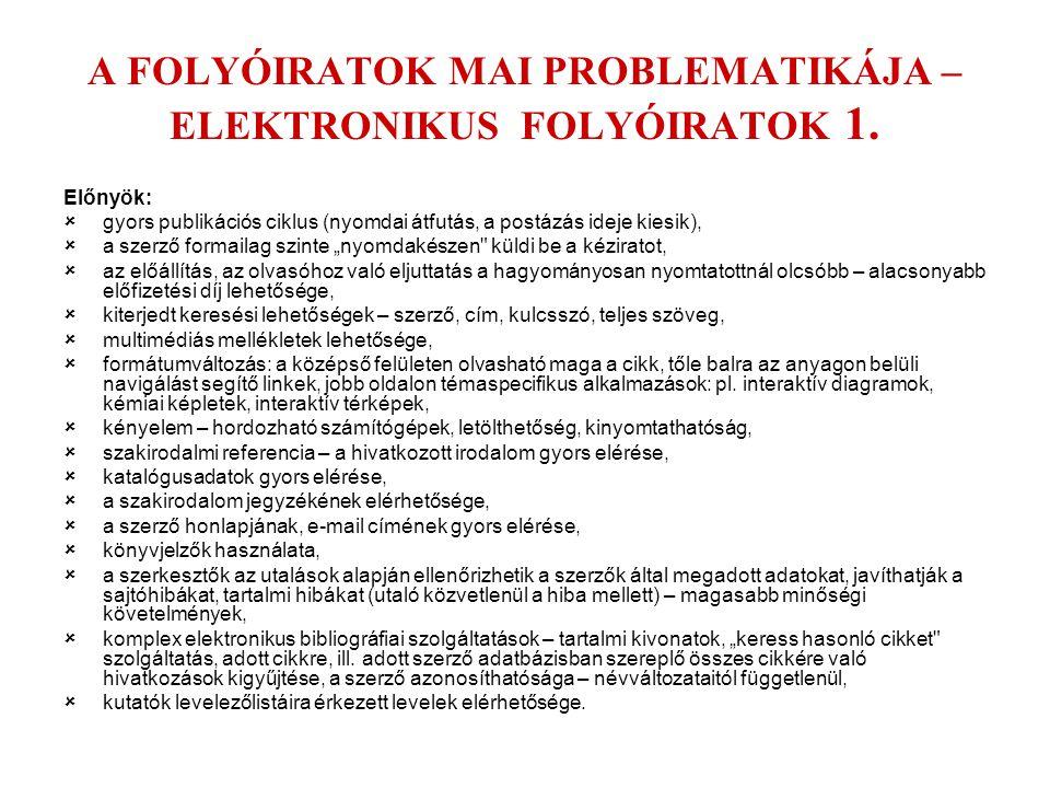 A FOLYÓIRATOK MAI PROBLEMATIKÁJA – ELEKTRONIKUS FOLYÓIRATOK 1.