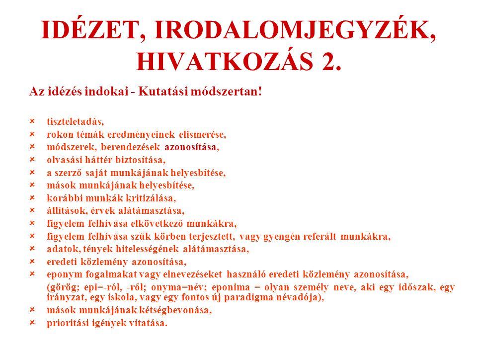 IDÉZET, IRODALOMJEGYZÉK, HIVATKOZÁS 2.