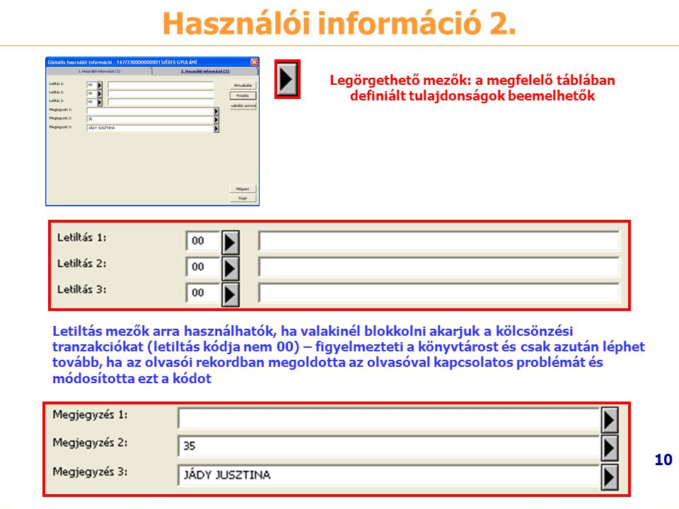 Használói információ 2. Legörgethető mezők: a megfelelő táblában definiált tulajdonságok beemelhetők.