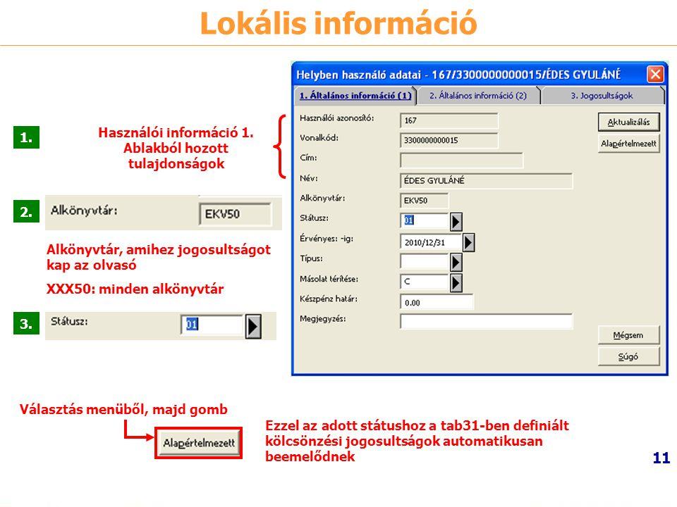 Lokális információ Használói információ 1. Ablakból hozott tulajdonságok. 1. 2. Alkönyvtár, amihez jogosultságot kap az olvasó.