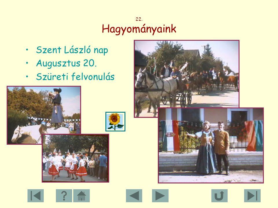 22. Hagyományaink Szent László nap Augusztus 20. Szüreti felvonulás