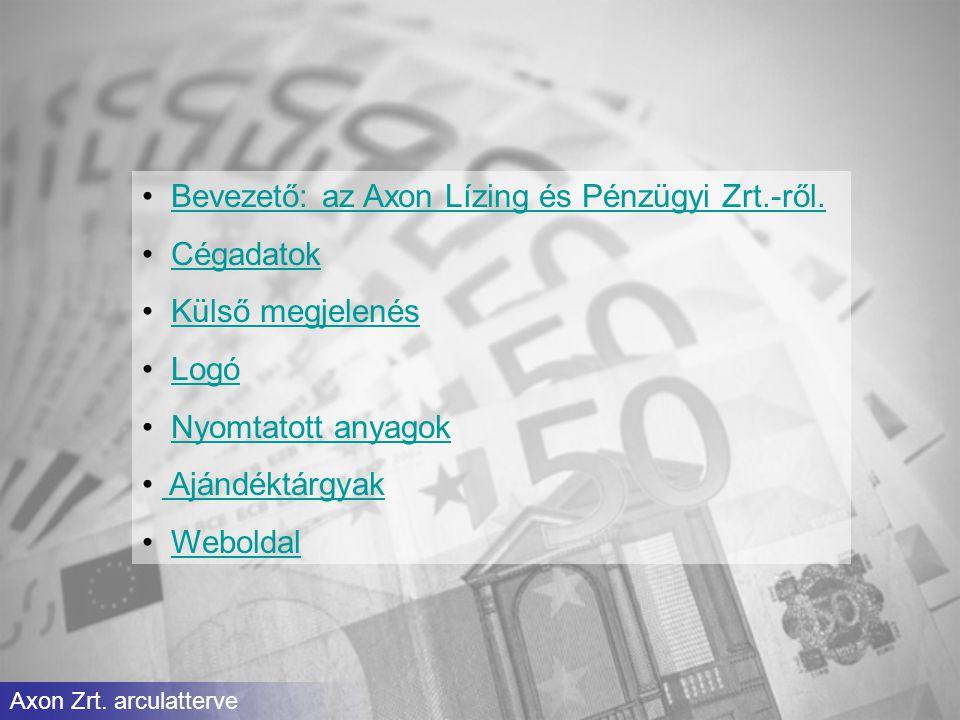 Bevezető: az Axon Lízing és Pénzügyi Zrt.-ről. Cégadatok