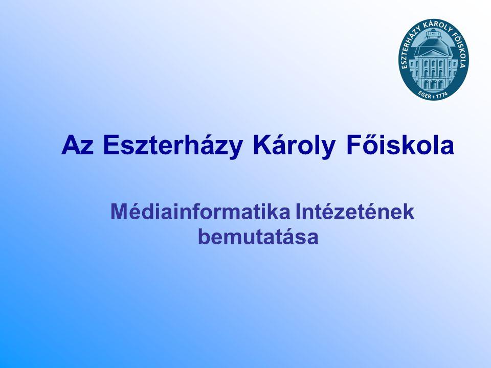 Az Eszterházy Károly Főiskola Médiainformatika Intézetének bemutatása