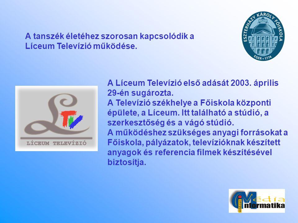 A tanszék életéhez szorosan kapcsolódik a Líceum Televízió működése.