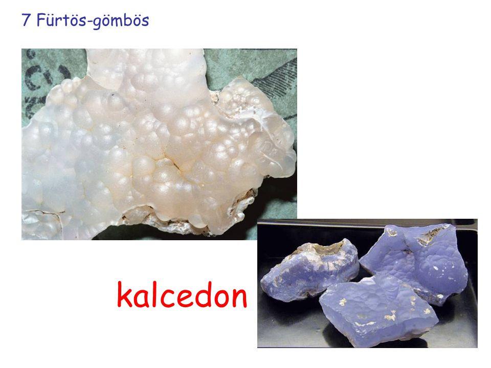7 Fürtös-gömbös kalcedon