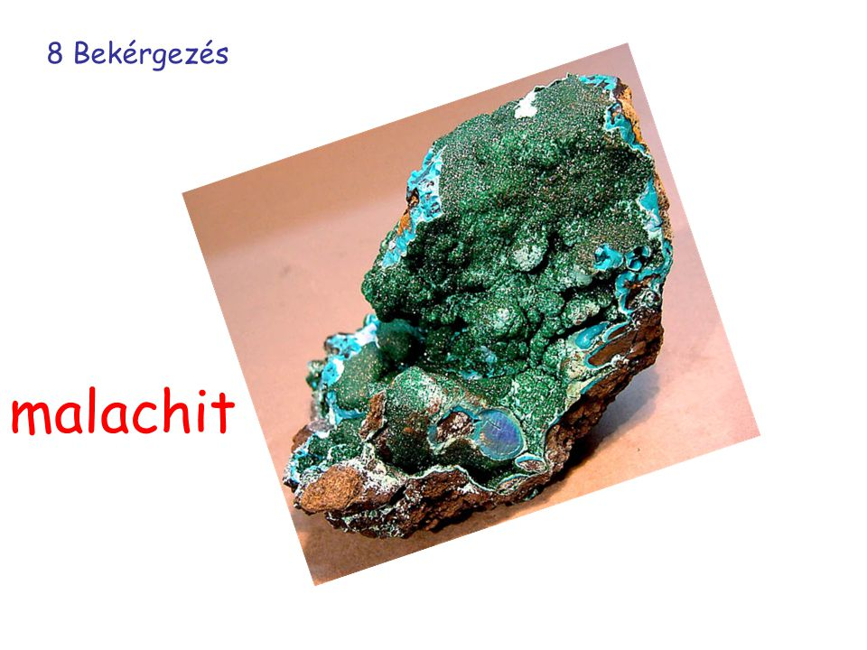 8 Bekérgezés malachit