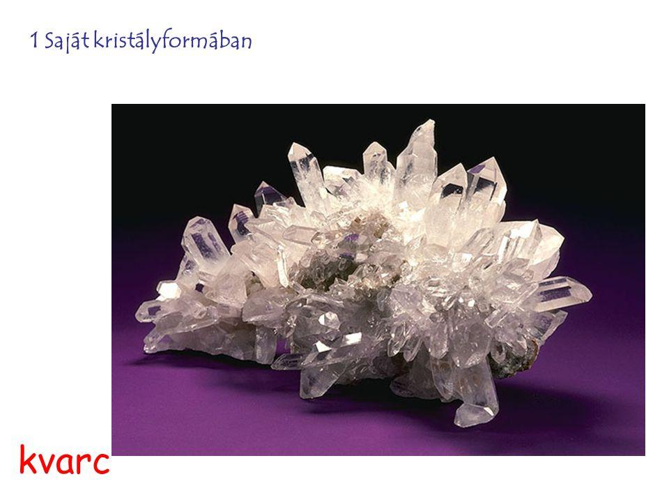 1 Saját kristályformában