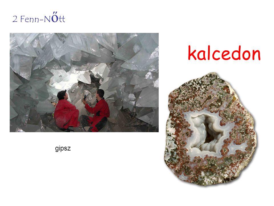 2 Fenn-Nőtt kalcedon gipsz