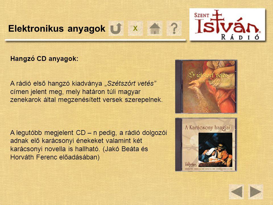 Elektronikus anyagok X Hangzó CD anyagok: