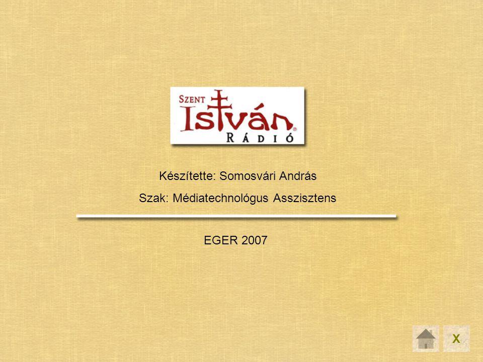 Készítette: Somosvári András Szak: Médiatechnológus Asszisztens