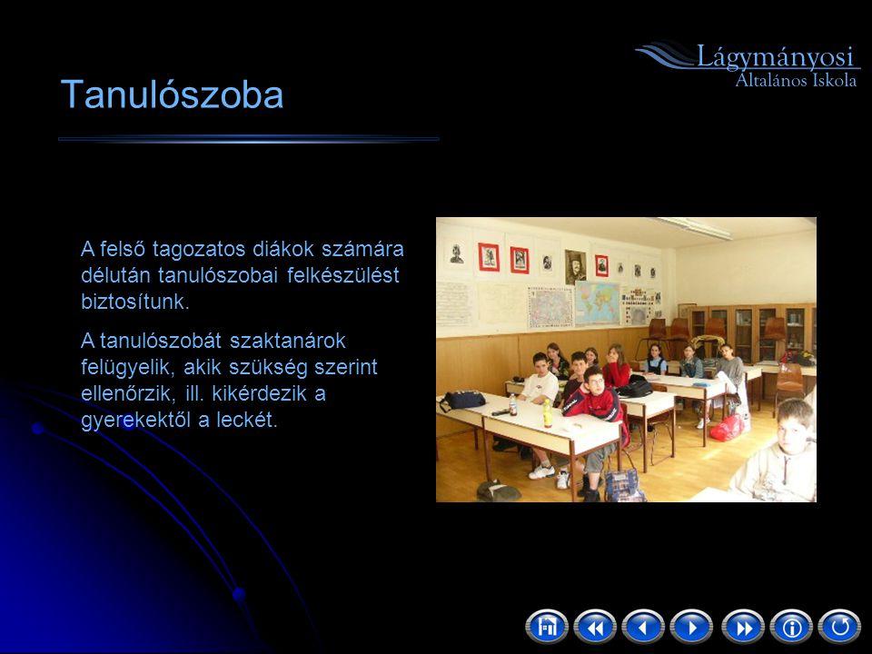 Tanulószoba A felső tagozatos diákok számára délután tanulószobai felkészülést biztosítunk.