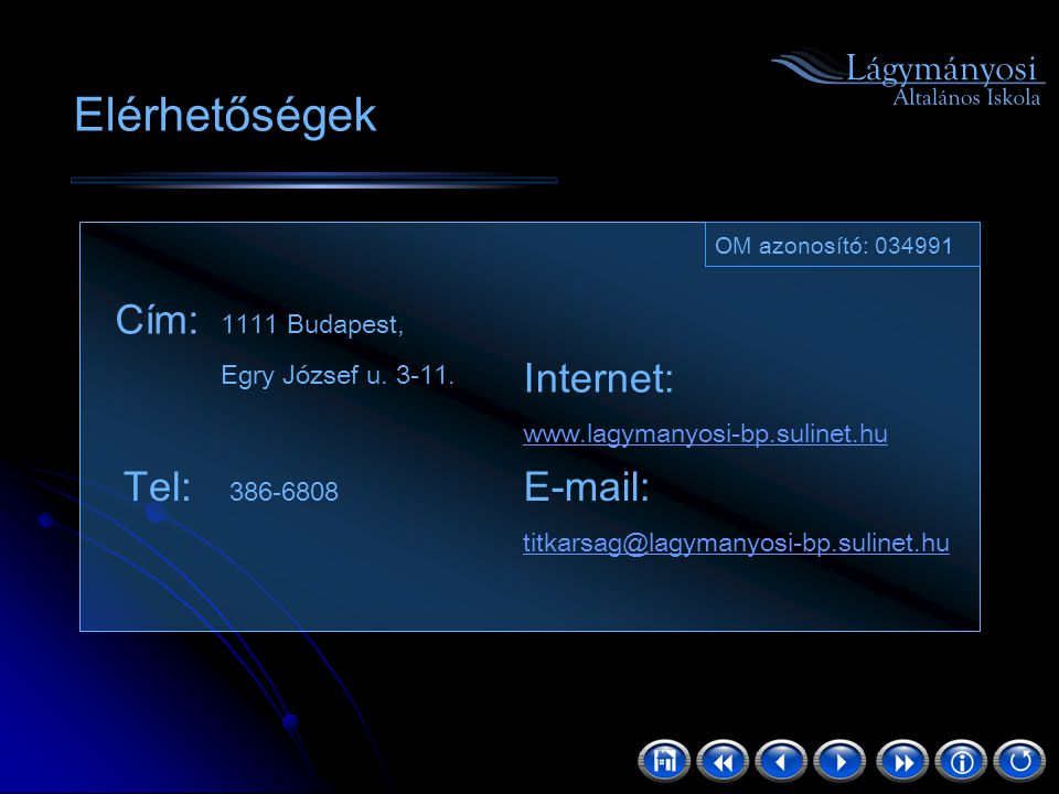 Elérhetőségek Cím: 1111 Budapest, Internet: Tel: 386-6808 E-mail: