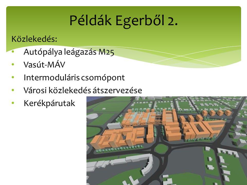 Példák Egerből 2. Közlekedés: Autópálya leágazás M25 Vasút-MÁV
