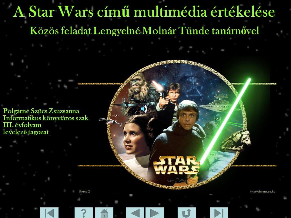 A Star Wars című multimédia értékelése