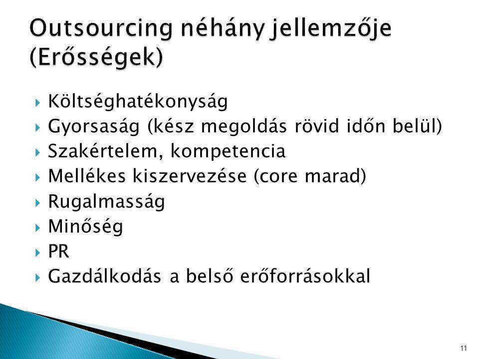 Outsourcing néhány jellemzője (Erősségek)