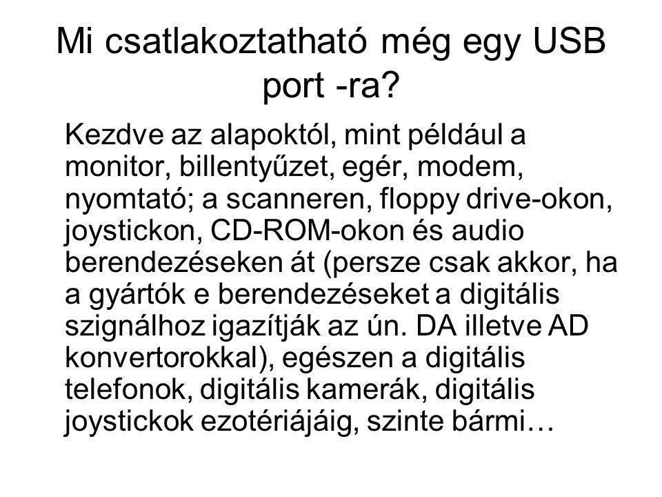 Mi csatlakoztatható még egy USB port -ra