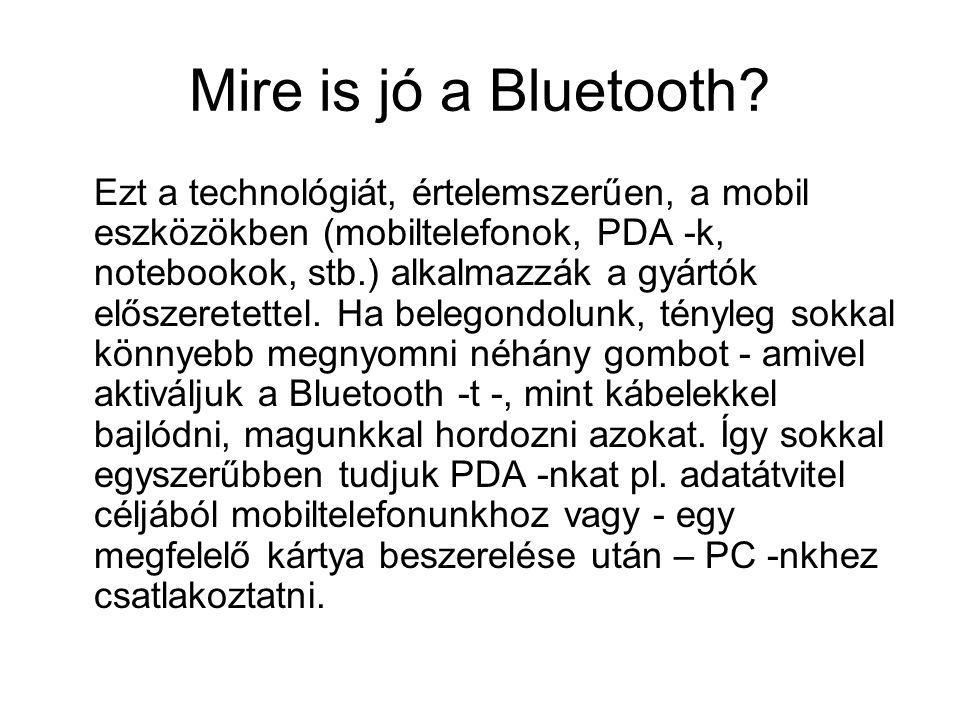 Mire is jó a Bluetooth