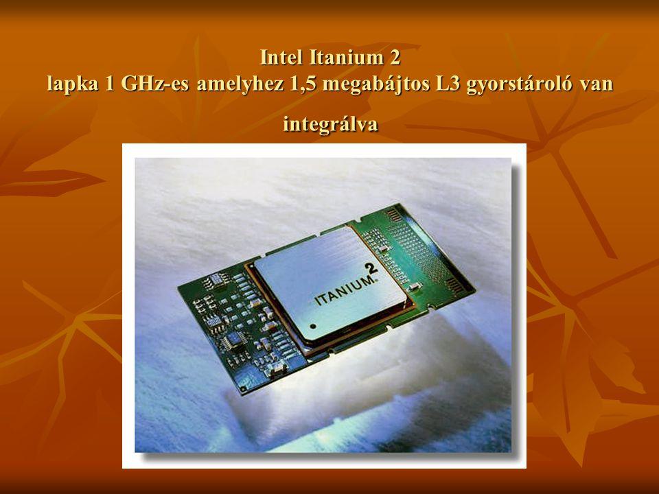 Intel Itanium 2 lapka 1 GHz-es amelyhez 1,5 megabájtos L3 gyorstároló van integrálva