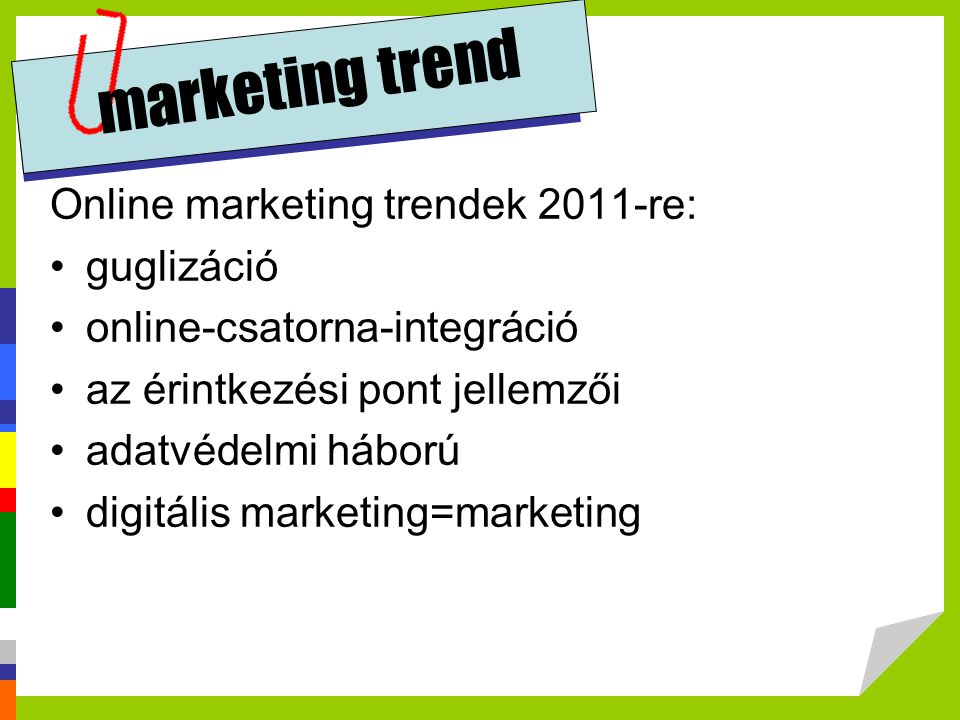marketing trend Online marketing trendek 2011-re: guglizáció