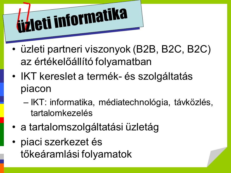 üzleti informatika üzleti partneri viszonyok (B2B, B2C, B2C) az értékelőállító folyamatban. IKT kereslet a termék- és szolgáltatás piacon.